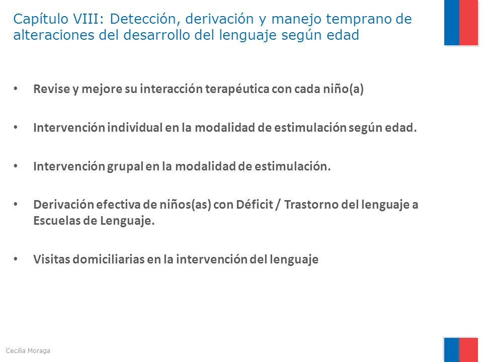 Capítulo VIII: Detección, derivación y manejo temprano de alteraciones del desarrollo del lenguaje según edad Revise y mejore su interacción terapéuti