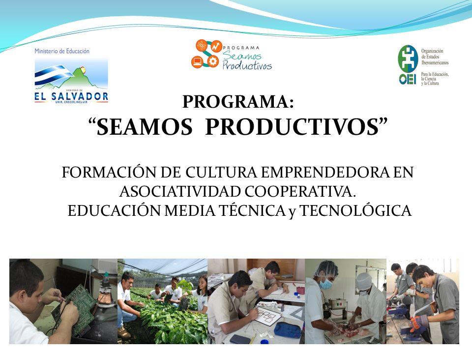 PROGRAMA:SEAMOS PRODUCTIVOS FORMACIÓN DE CULTURA EMPRENDEDORA EN ASOCIATIVIDAD COOPERATIVA.