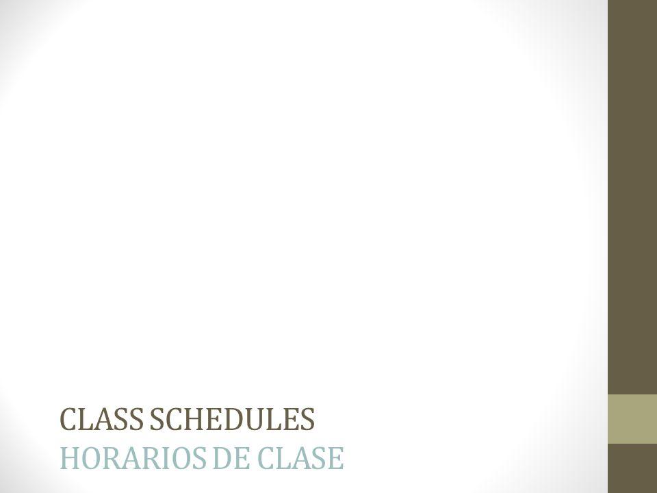 CLASS SCHEDULES HORARIOS DE CLASE