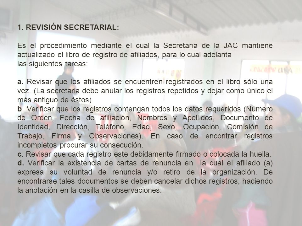 1. REVISIÓN SECRETARIAL: Es el procedimiento mediante el cual la Secretaria de la JAC mantiene actualizado el libro de registro de afiliados, para lo