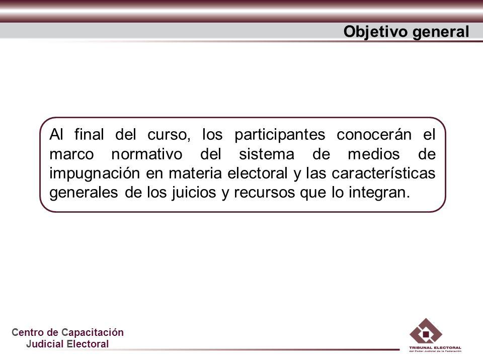 Centro de Capacitación Judicial Electoral Al final del curso, los participantes conocerán el marco normativo del sistema de medios de impugnación en m
