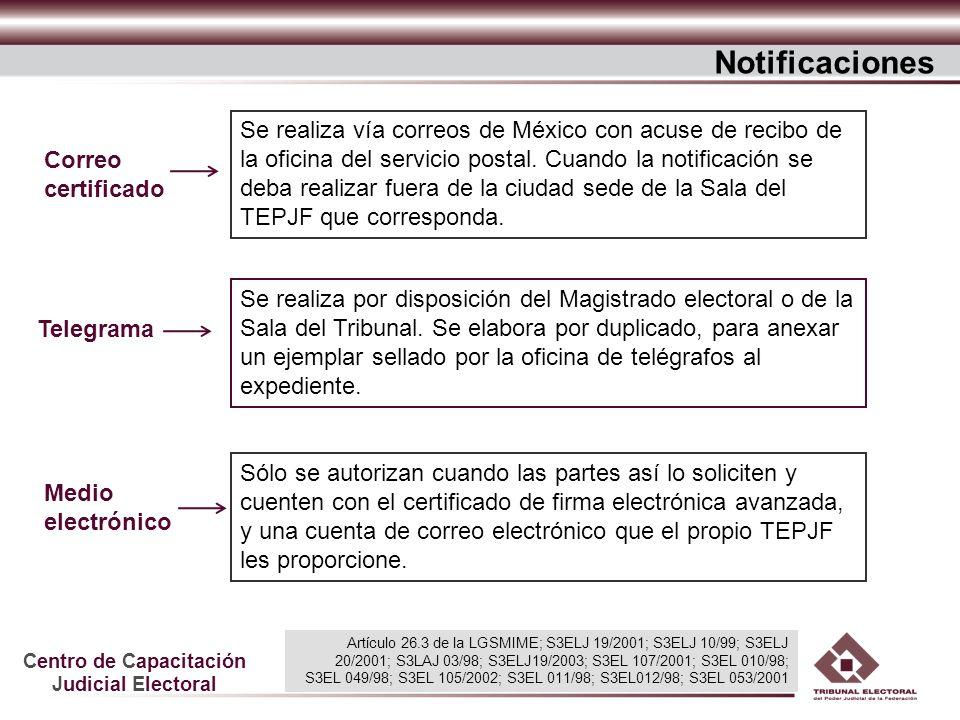Centro de Capacitación Judicial Electoral Se realiza vía correos de México con acuse de recibo de la oficina del servicio postal. Cuando la notificaci