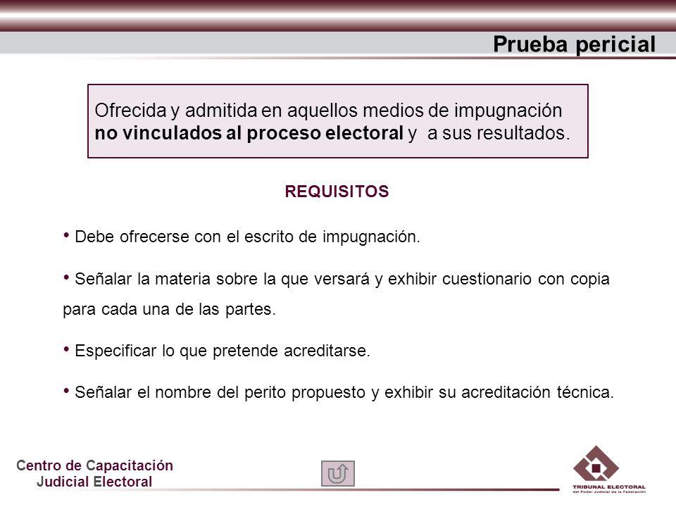 Centro de Capacitación Judicial Electoral Ofrecida y admitida en aquellos medios de impugnación no vinculados al proceso electoral y a sus resultados.