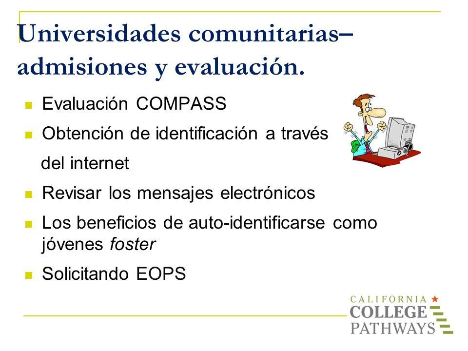 Universidades comunitarias– admisiones y evaluación. Evaluación COMPASS Obtención de identificación a través del internet Revisar los mensajes electró