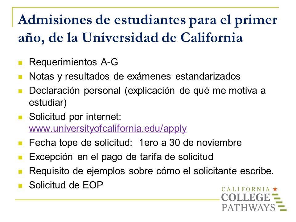 Admisiones de estudiantes para el primer año, de la Universidad de California Requerimientos A-G Notas y resultados de exámenes estandarizados Declara
