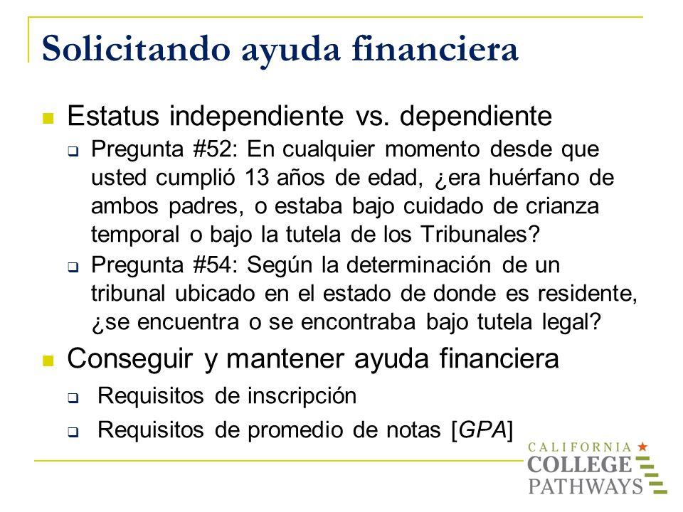 Solicitando ayuda financiera Estatus independiente vs. dependiente Pregunta #52: En cualquier momento desde que usted cumplió 13 años de edad, ¿era hu