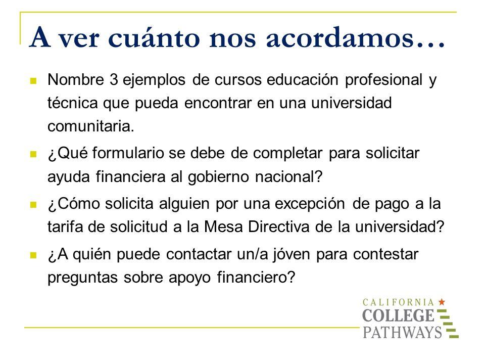 Nombre 3 ejemplos de cursos educación profesional y técnica que pueda encontrar en una universidad comunitaria. ¿Qué formulario se debe de completar p