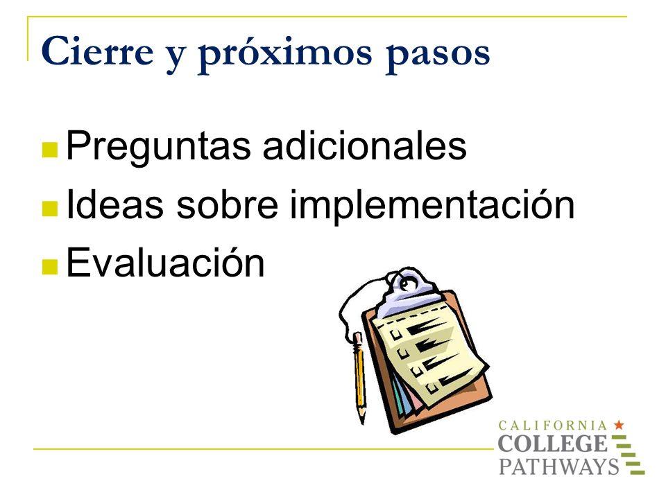 Cierre y próximos pasos Preguntas adicionales Ideas sobre implementación Evaluación