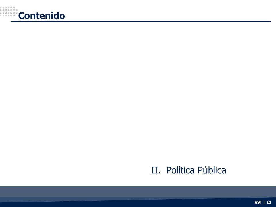 ASF | 12 Contenido II. Política Pública