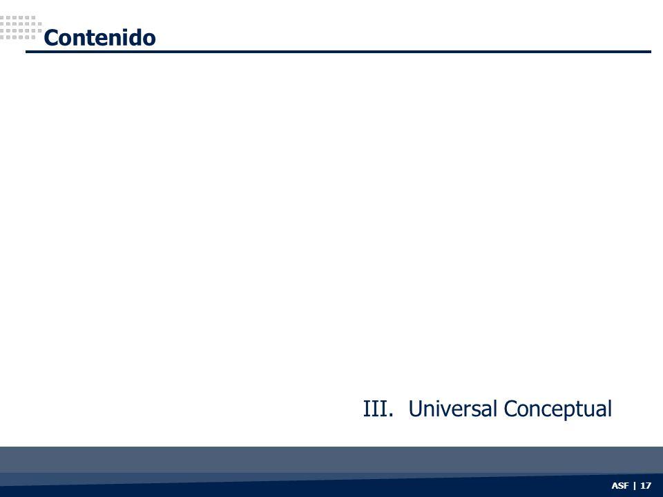 ASF | 17 Contenido III. Universal Conceptual