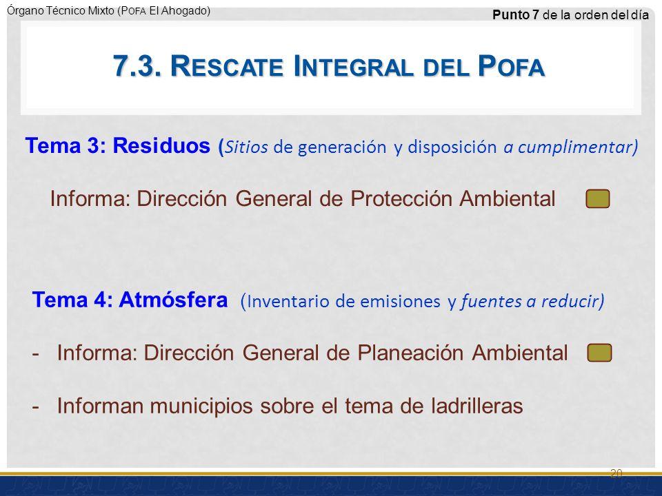 Órgano Técnico Mixto (P OFA El Ahogado) Punto 7 de la orden del día Tema 3: Residuos ( Sitios de generación y disposición a cumplimentar) Informa: Dirección General de Protección Ambiental 7.3.