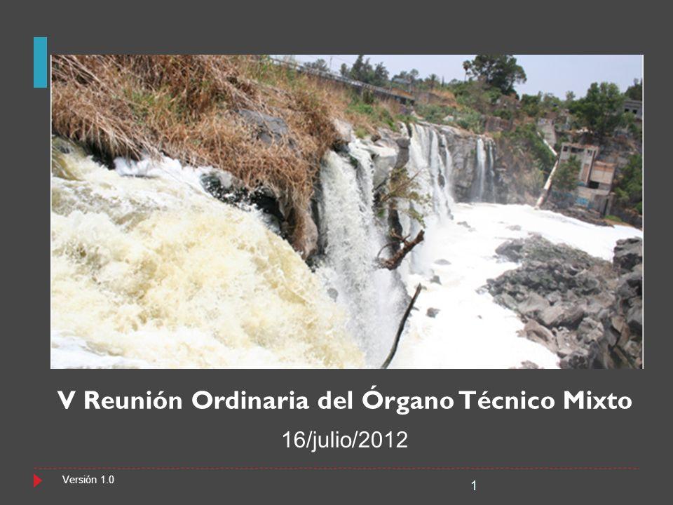 V Reunión Ordinaria del Órgano Técnico Mixto 1 Versión 1.0 16/julio/2012