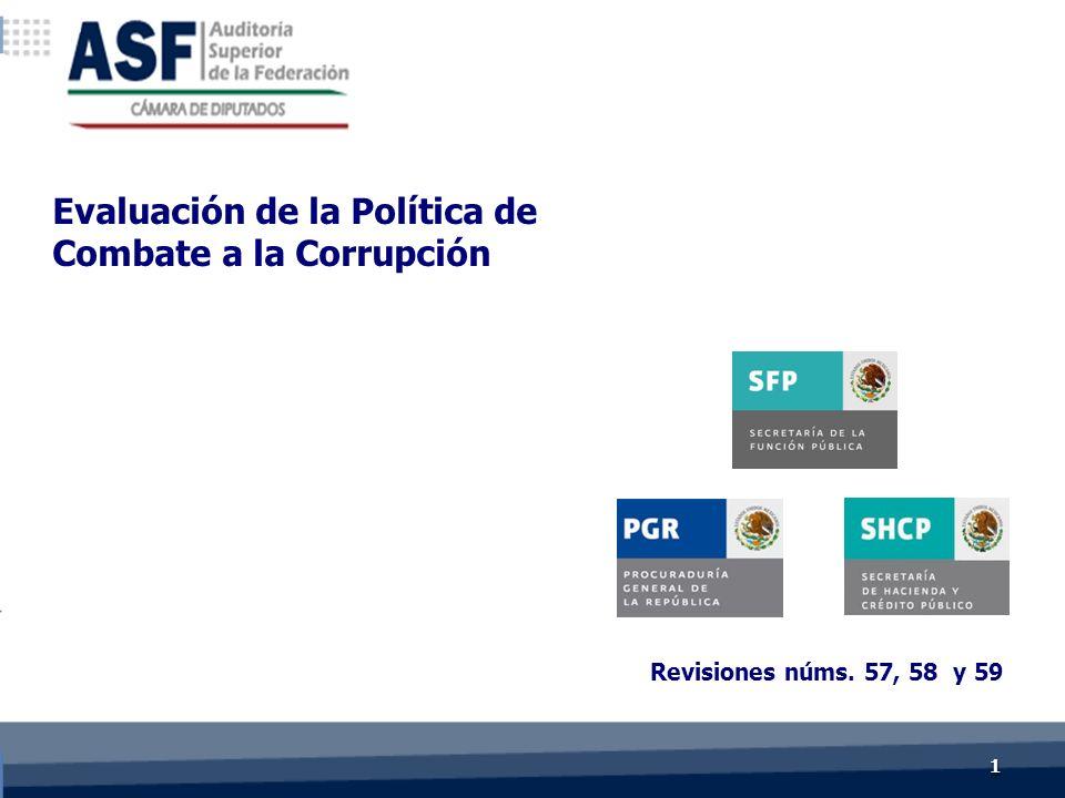 Revisiones núms. 57, 58 y 59 Evaluación de la Política de Combate a la Corrupción 11