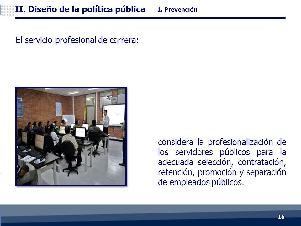1616 considera la profesionalización de los servidores públicos para la adecuada selección, contratación, retención, promoción y separación de empleados públicos.