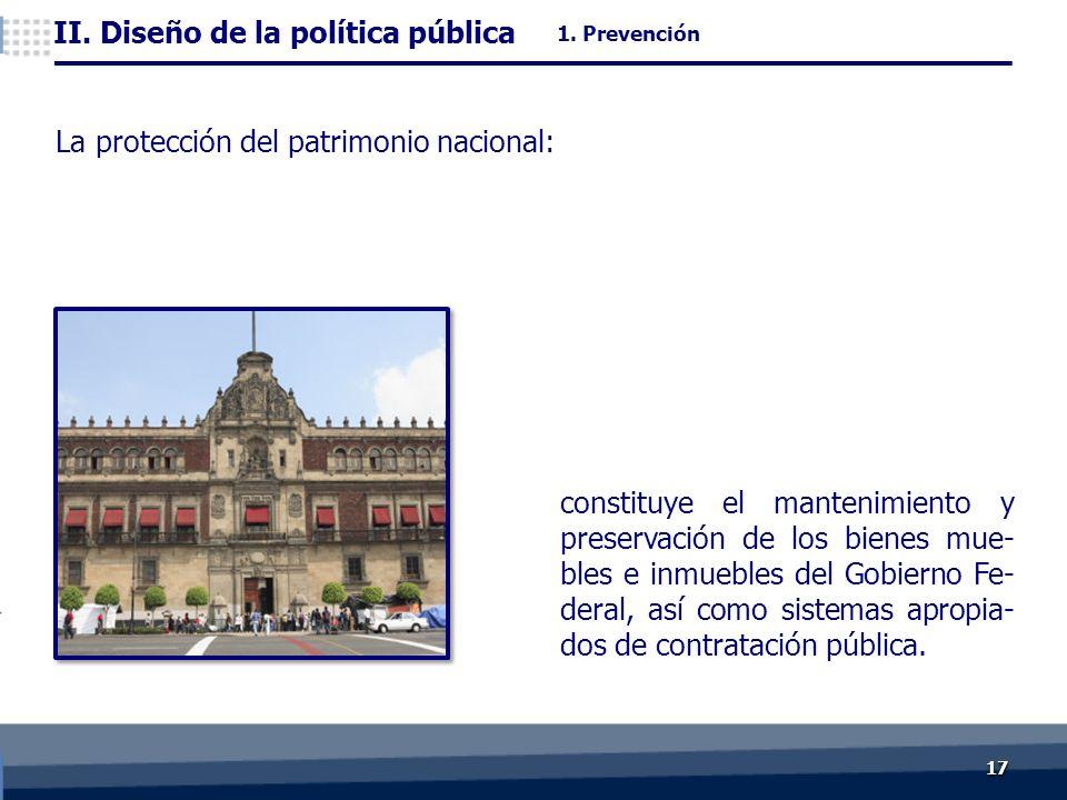 1717 constituye el mantenimiento y preservación de los bienes mue- bles e inmuebles del Gobierno Fe- deral, así como sistemas apropia- dos de contratación pública.