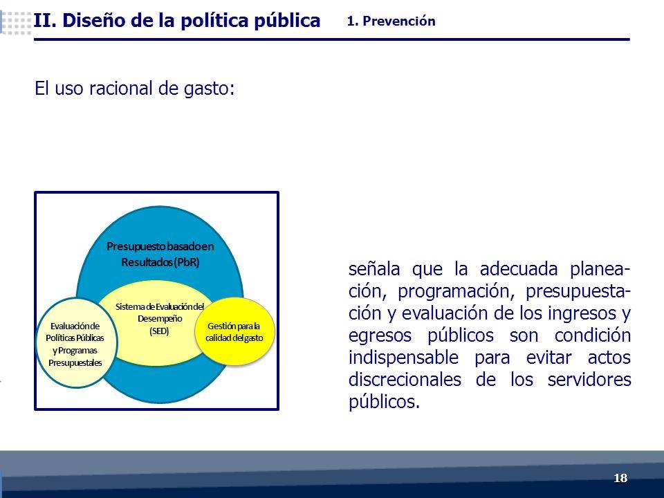 1818 señala que la adecuada planea- ción, programación, presupuesta- ción y evaluación de los ingresos y egresos públicos son condición indispensable para evitar actos discrecionales de los servidores públicos.