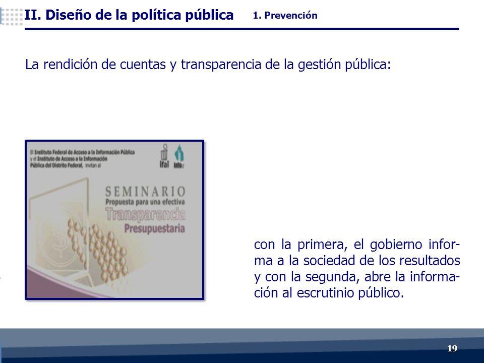 1919 con la primera, el gobierno infor- ma a la sociedad de los resultados y con la segunda, abre la informa- ción al escrutinio público.