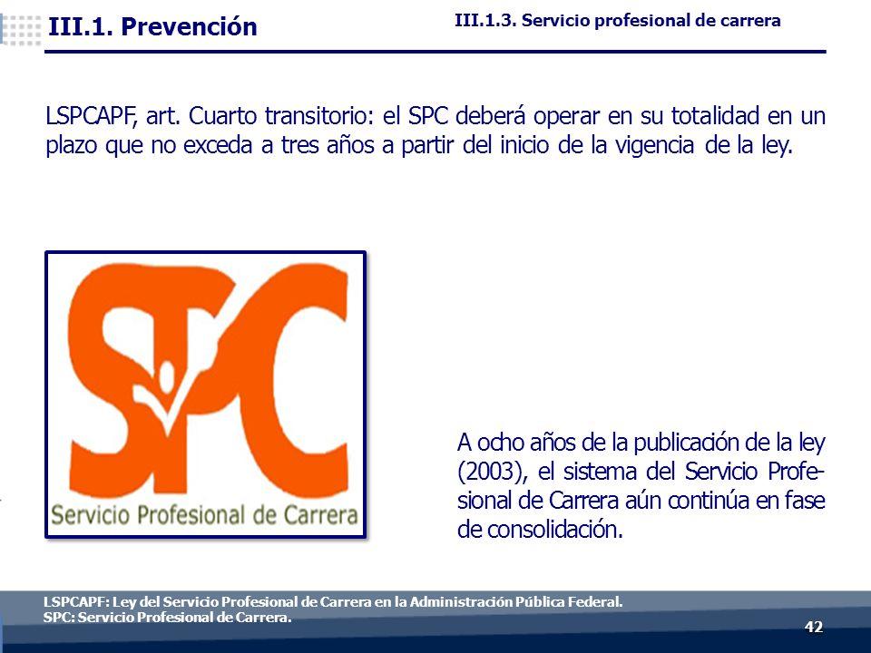 4242 LSPCAPF: Ley del Servicio Profesional de Carrera en la Administración Pública Federal.