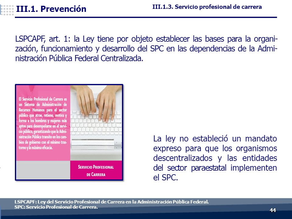 4444 LSPCAPF: Ley del Servicio Profesional de Carrera en la Administración Pública Federal.