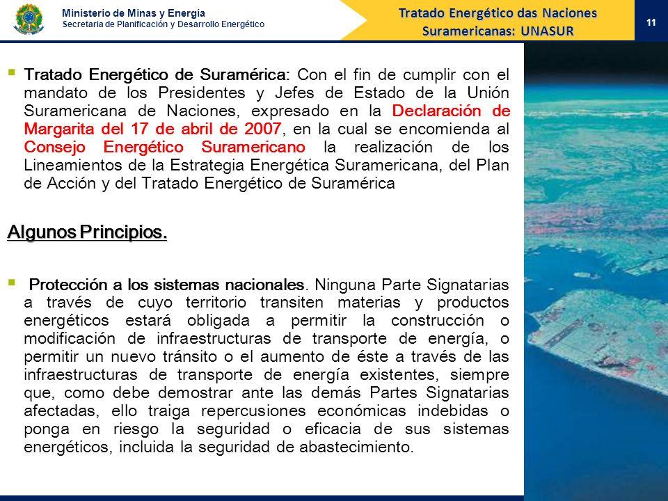 Ministerio de Minas y Energía Secretaria de Planificación y Desarrollo Energético 11 Tratado Energético de Suramérica: Con el fin de cumplir con el ma