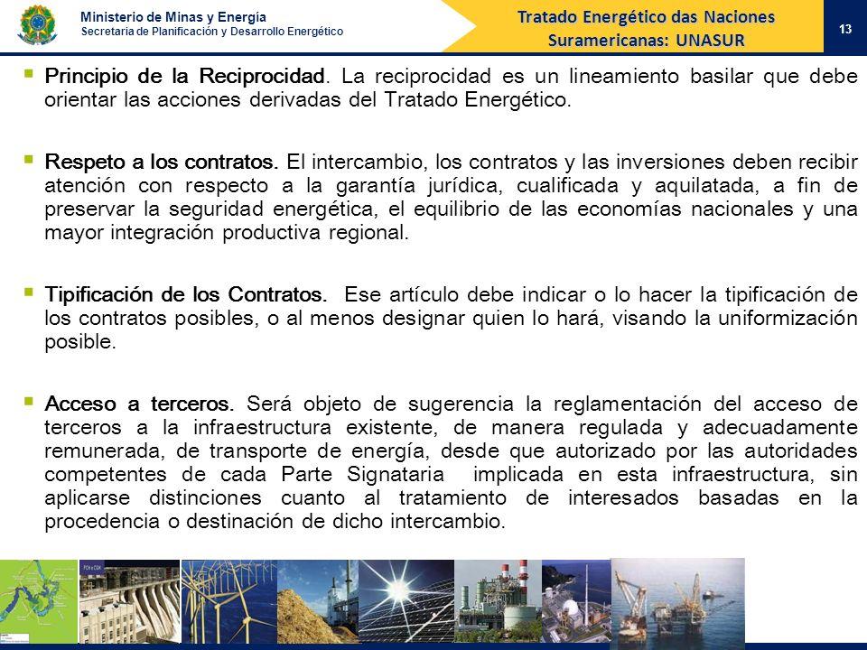 Ministerio de Minas y Energía Secretaria de Planificación y Desarrollo Energético 13 Principio de la Reciprocidad. La reciprocidad es un lineamiento b