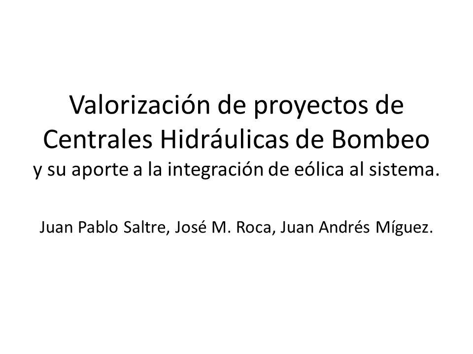 Valorización de proyectos de Centrales Hidráulicas de Bombeo y su aporte a la integración de eólica al sistema. Juan Pablo Saltre, José M. Roca, Juan