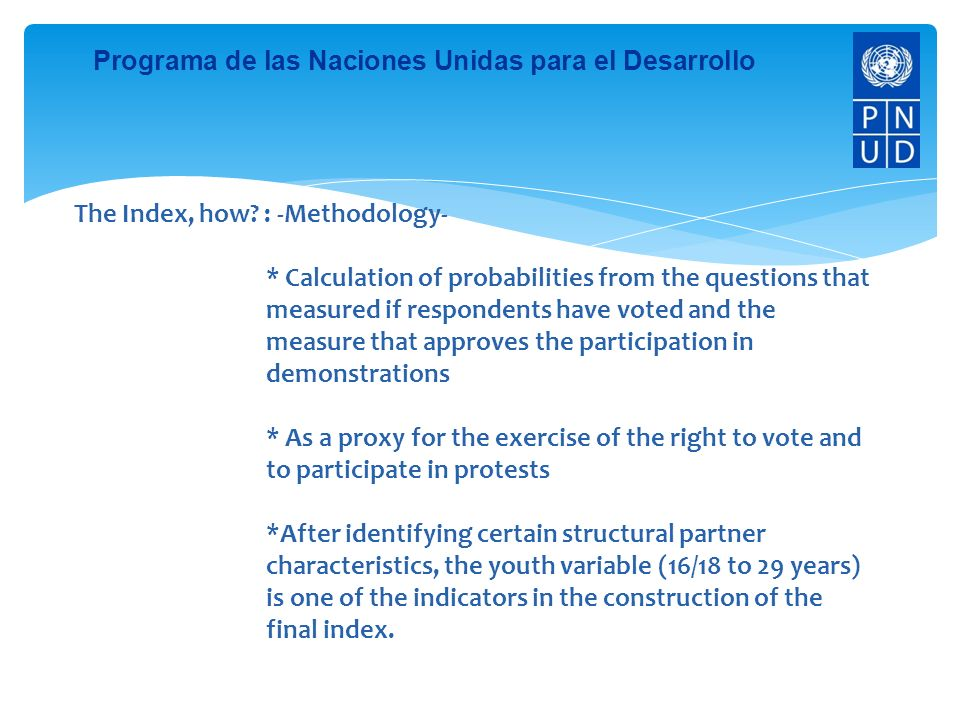 Programa de las Naciones Unidas para el Desarrollo On the basis of the inequality that exists in terms of access to the exercise of the rights, What will be known is the propensity of any of each of the dimensions dicotomizadas to vote in a particular country.