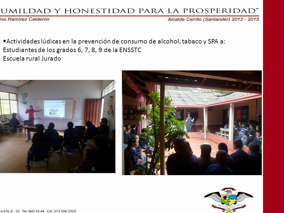 Actividades lúdicas en la prevención de consumo de alcohol, tabaco y SPA a: Estudiantes de los grados 6, 7, 8, 9 de la ENSSTC Escuela rural Jurado