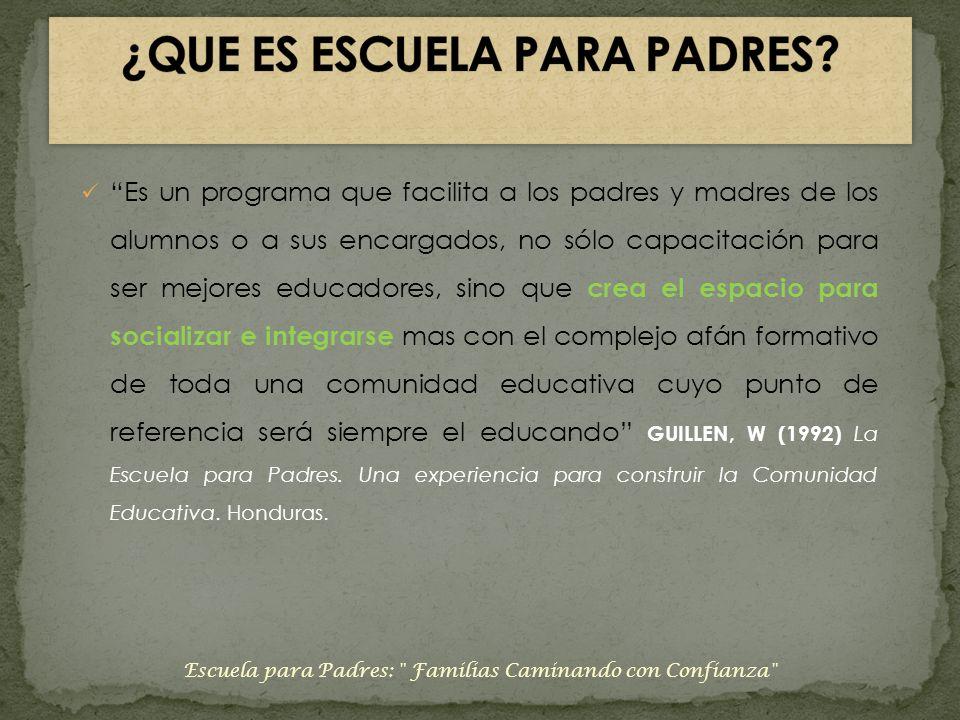 Es un programa que facilita a los padres y madres de los alumnos o a sus encargados, no sólo capacitación para ser mejores educadores, sino que crea e
