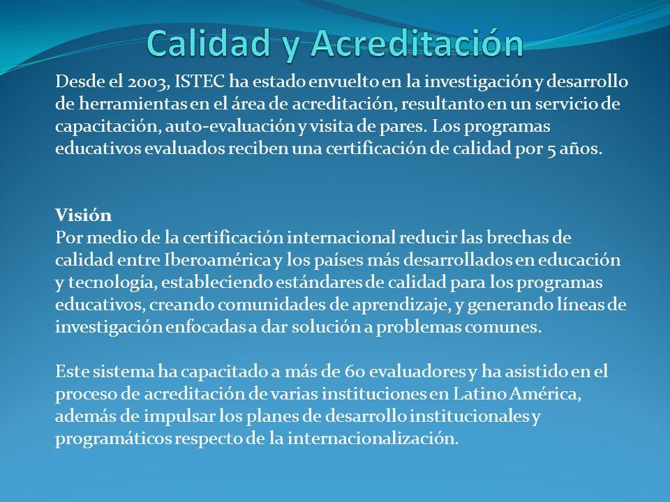 Desde el 2003, ISTEC ha estado envuelto en la investigación y desarrollo de herramientas en el área de acreditación, resultanto en un servicio de capacitación, auto-evaluación y visita de pares.