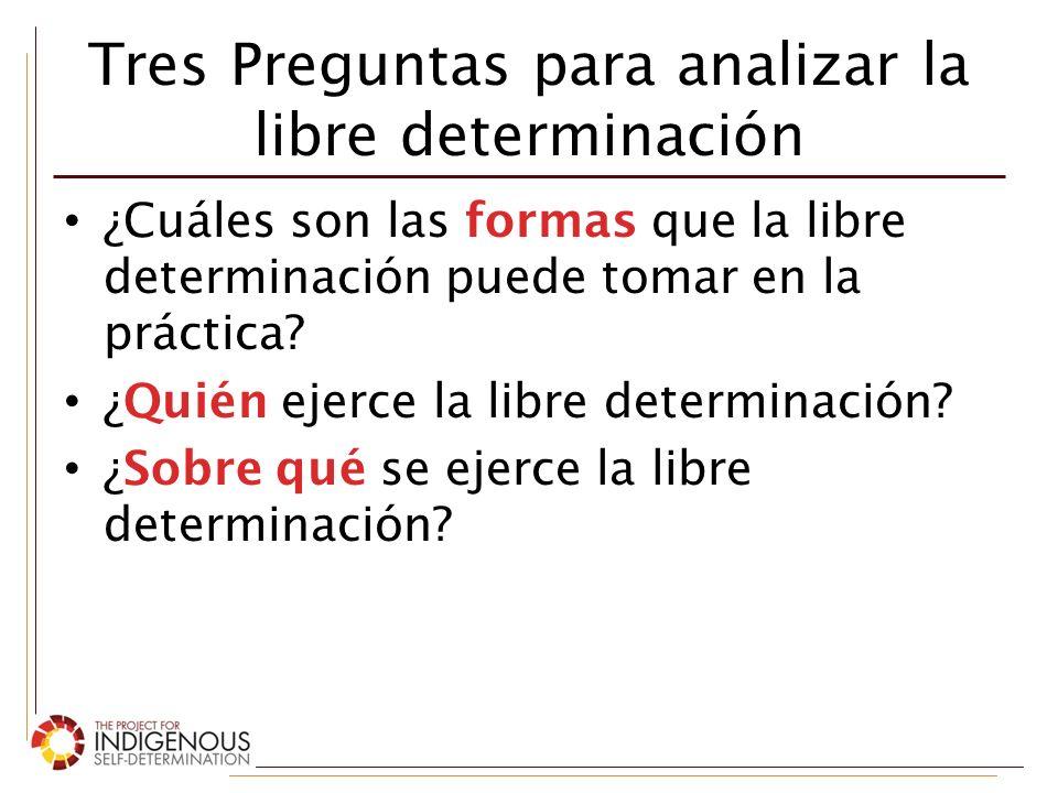 ¿Cuáles son las formas que la libre determinación puede tomar en la práctica?