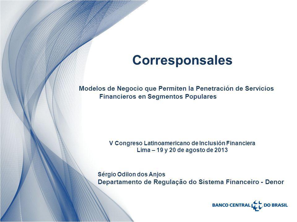 Corresponsales Modelos de Negocio que Permiten la Penetración de Servicios Financieros en Segmentos Populares V Congreso Latinoamericano de Inclusión