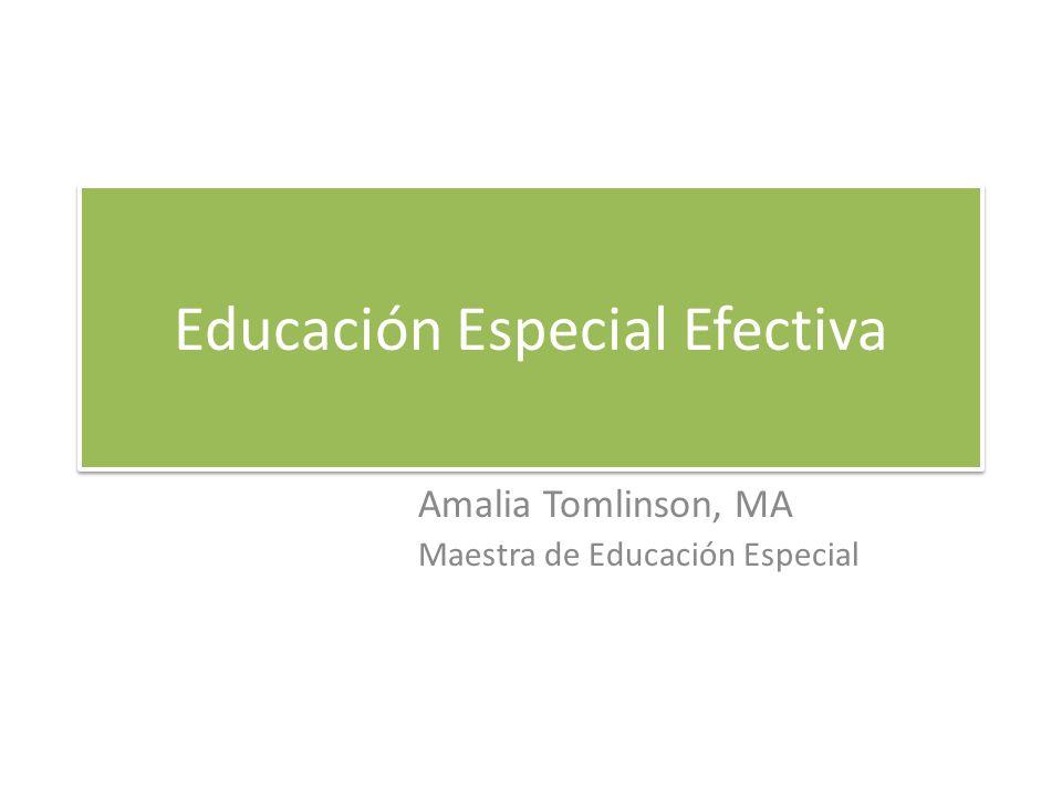 Educación Especial Efectiva Amalia Tomlinson, MA Maestra de Educación Especial