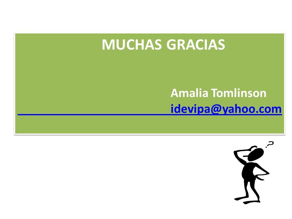 MUCHAS GRACIAS Amalia Tomlinson idevipa@yahoo.com MUCHAS GRACIAS Amalia Tomlinson idevipa@yahoo.com