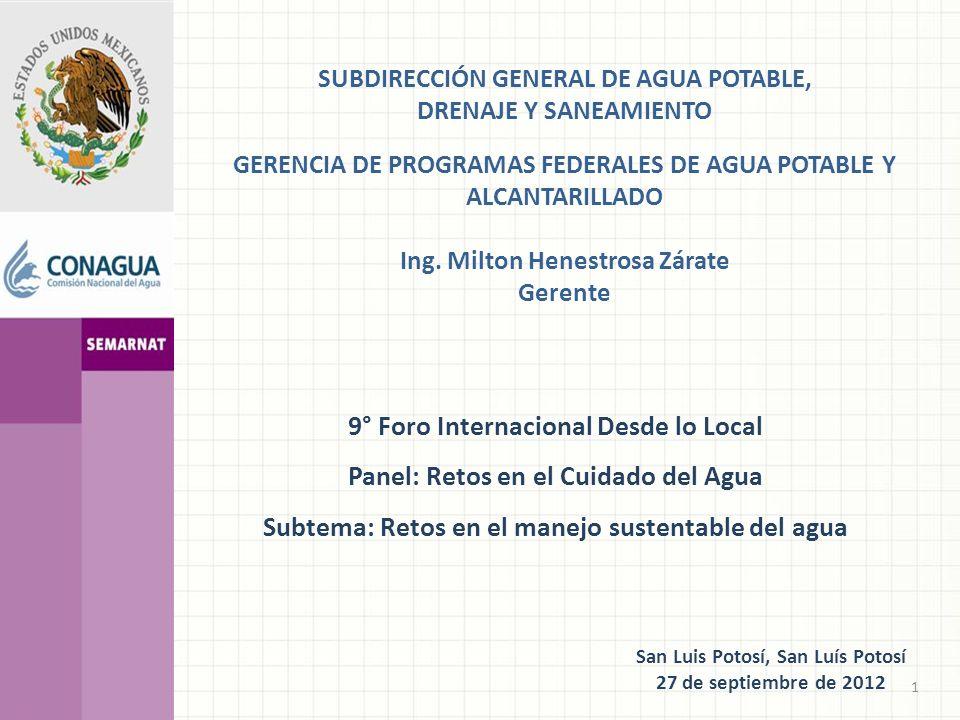 SUBDIRECCIÓN GENERAL DE AGUA POTABLE, DRENAJE Y SANEAMIENTO GERENCIA DE PROGRAMAS FEDERALES DE AGUA POTABLE Y ALCANTARILLADO Ing.