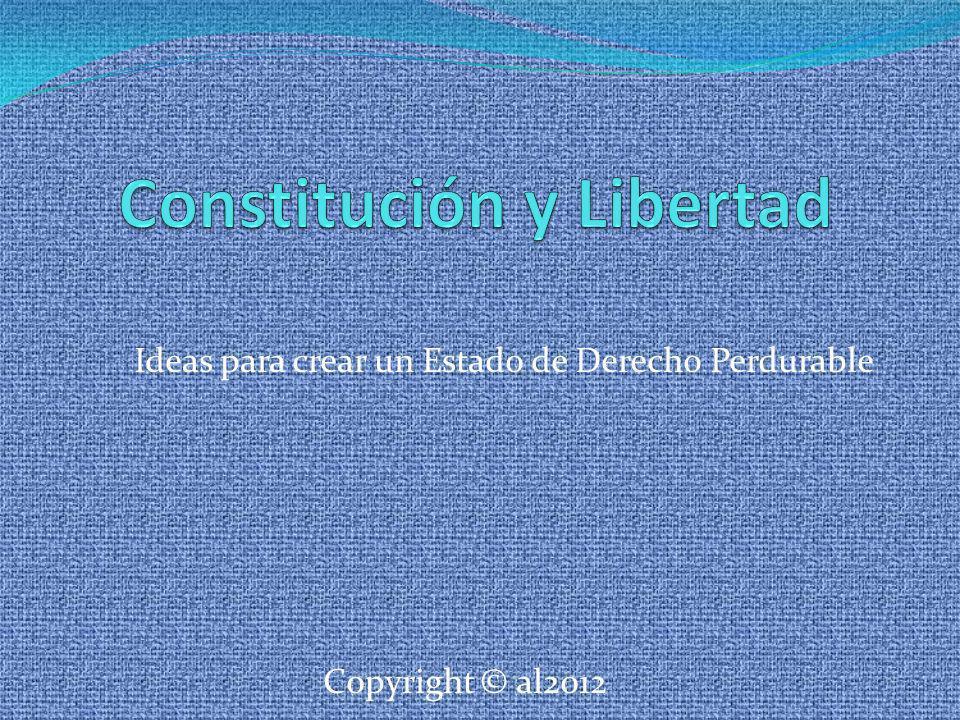 Ideas para crear un Estado de Derecho Perdurable Copyright © al2012