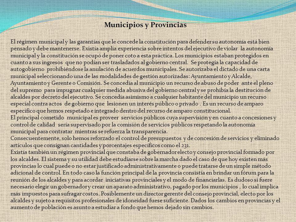 Municipios y Provincias El régimen municipal y las garantías que le concede la constitución para defender su autonomía está bien pensado y debe manten