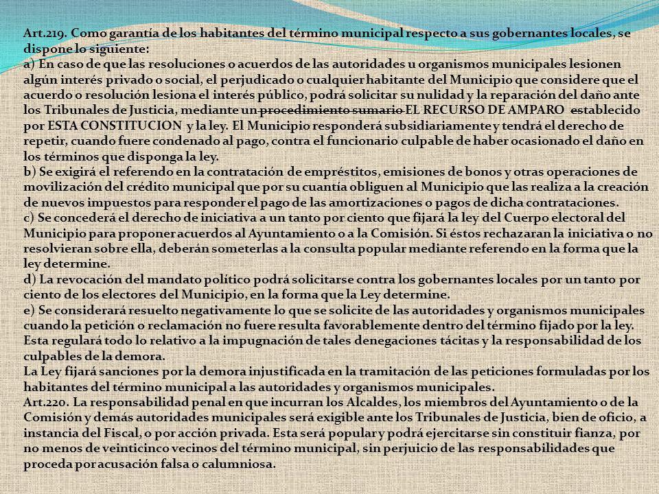 Art.219. Como garantía de los habitantes del término municipal respecto a sus gobernantes locales, se dispone lo siguiente: a) En caso de que las reso
