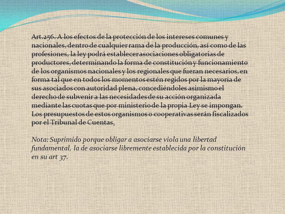 Art.256. A los efectos de la protección de los intereses comunes y nacionales, dentro de cualquier rama de la producción, así como de las profesiones,