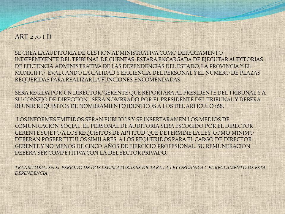 ART 270 ( I) SE CREA LA AUDITORIA DE GESTION ADMINISTRATIVA COMO DEPARTAMENTO INDEPENDIENTE DEL TRIBUNAL DE CUENTAS. ESTARA ENCARGADA DE EJECUTAR AUDI