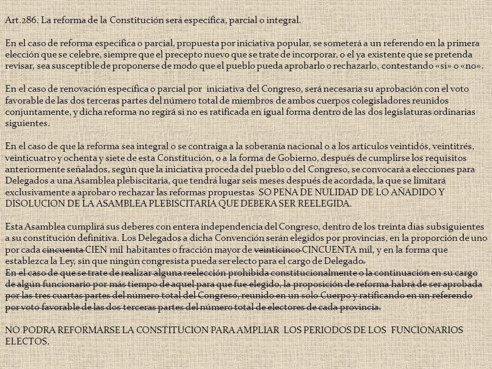 Art.286. La reforma de la Constitución será específica, parcial o integral. En el caso de reforma especifica o parcial, propuesta por iniciativa popul