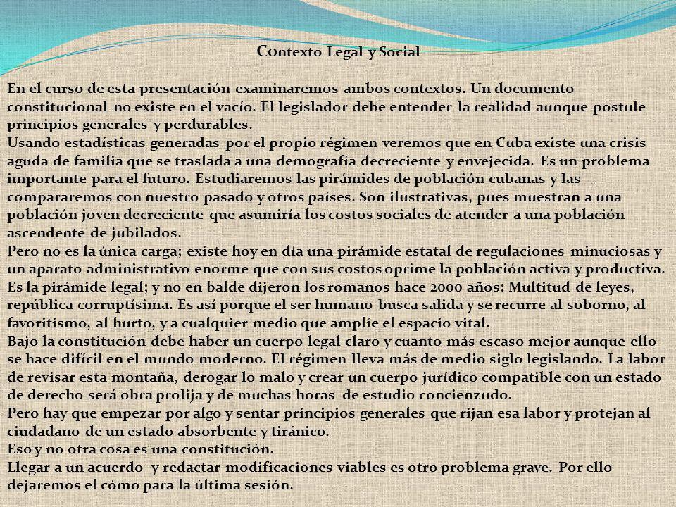 Co ntexto Legal y Social En el curso de esta presentación examinaremos ambos contextos. Un documento constitucional no existe en el vacío. El legislad