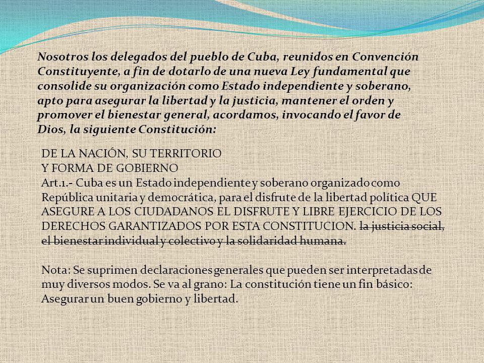 DE LA NACIÓN, SU TERRITORIO Y FORMA DE GOBIERNO Art.1.- Cuba es un Estado independiente y soberano organizado como República unitaria y democrática, p