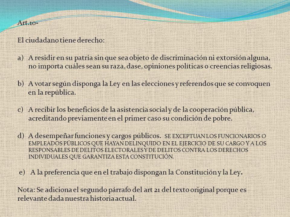 Art.10- El ciudadano tiene derecho: a)A residir en su patria sin que sea objeto de discriminación ni extorsión alguna, no importa cuáles sean su raza,