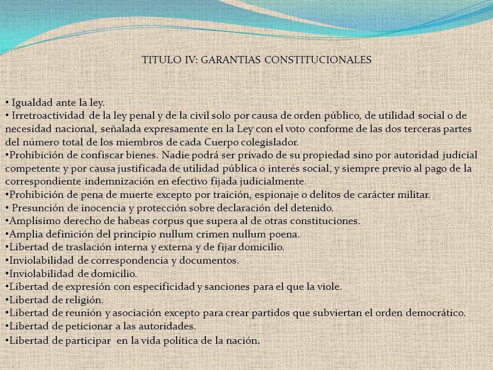 TITULO IV: GARANTIAS CONSTITUCIONALES Igualdad ante la ley. Irretroactividad de la ley penal y de la civil solo por causa de orden público, de utilida