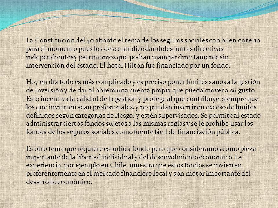 La Constitución del 40 abordó el tema de los seguros sociales con buen criterio para el momento pues los descentralizó dándoles juntas directivas inde