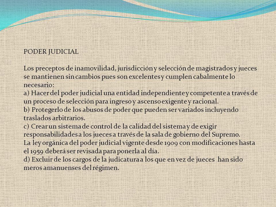 PODER JUDICIAL Los preceptos de inamovilidad, jurisdicción y selección de magistrados y jueces se mantienen sin cambios pues son excelentes y cumplen