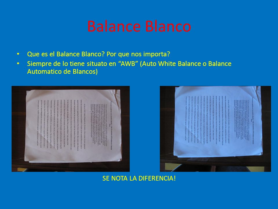 Balance Blanco Que es el Balance Blanco.Por que nos importa.