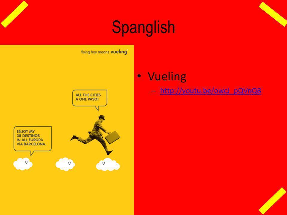 Spanglish Vueling – http://youtu.be/owcJ_pQVnQ8 http://youtu.be/owcJ_pQVnQ8