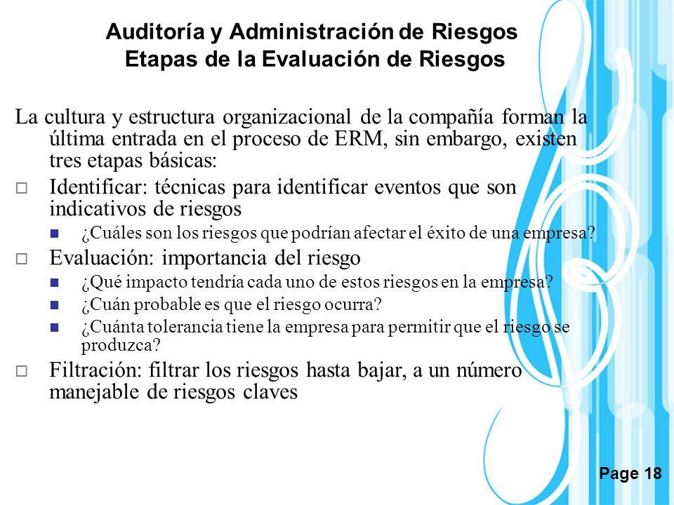 Page 18 Auditoría y Administración de Riesgos Etapas de la Evaluación de Riesgos La cultura y estructura organizacional de la compañía forman la últim